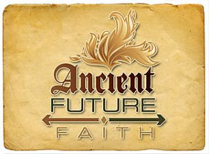 ancient future faith 2